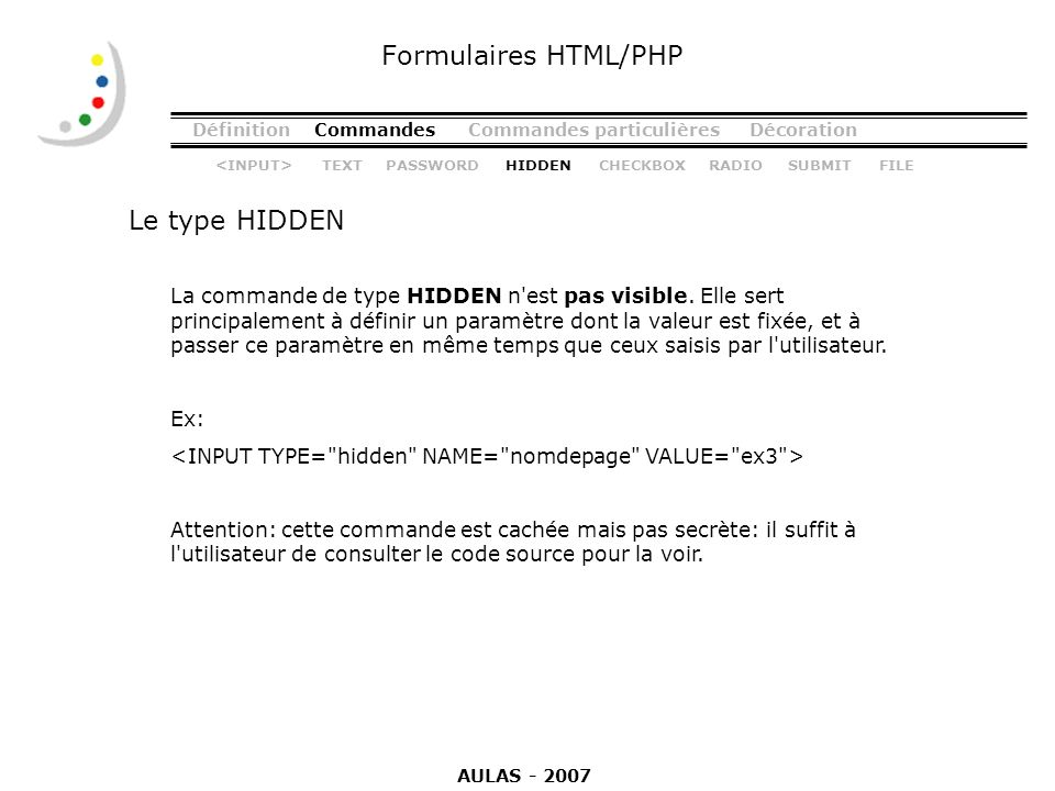 Formulaires HTML/PHP Le type HIDDEN