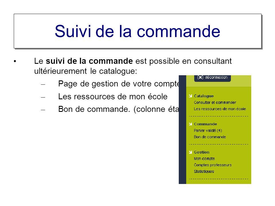 Suivi de la commande Le suivi de la commande est possible en consultant ultérieurement le catalogue: