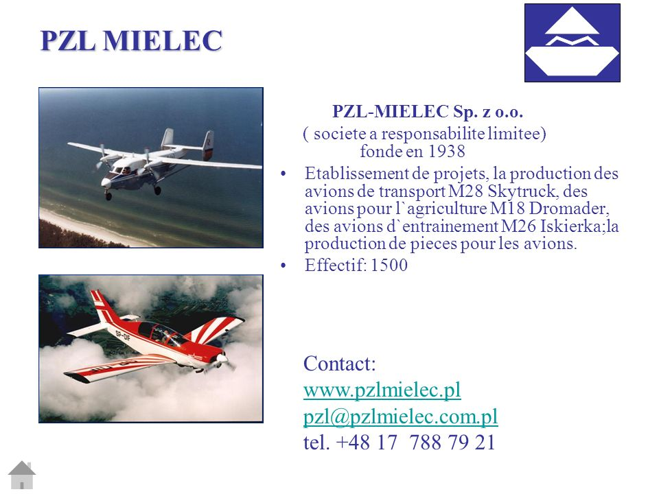 PZL MIELEC PZL-MIELEC Sp. z o.o. ( societe a responsabilite limitee) fonde en 1938.