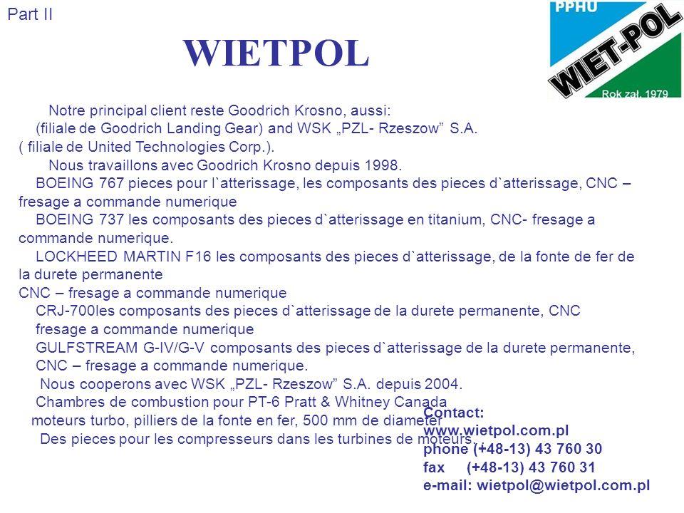WIETPOL Part II Notre principal client reste Goodrich Krosno, aussi: