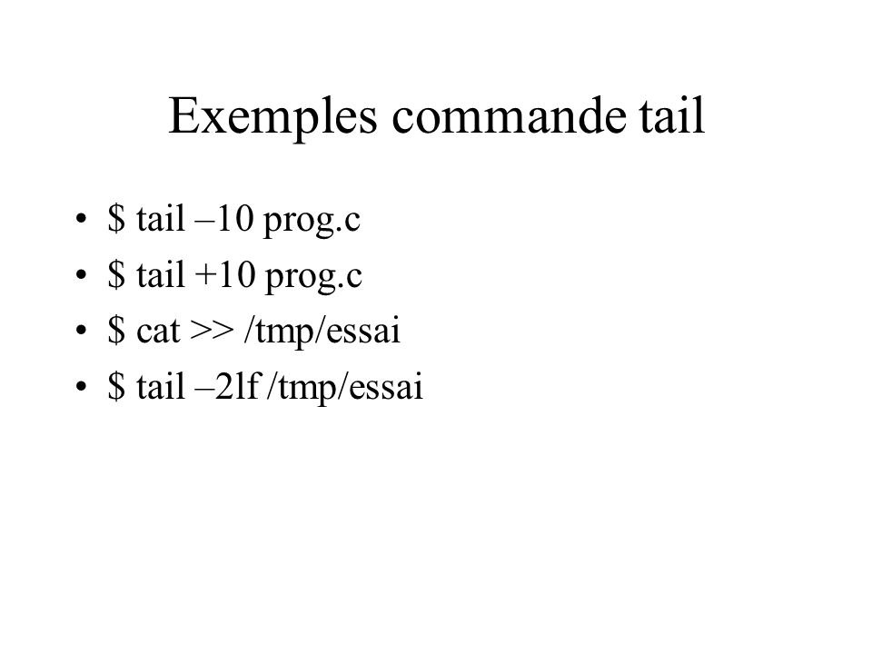 Exemples commande tail
