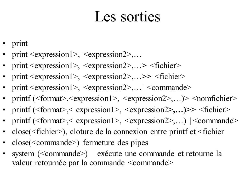 Les sorties print print <expression1>, <expression2>,…