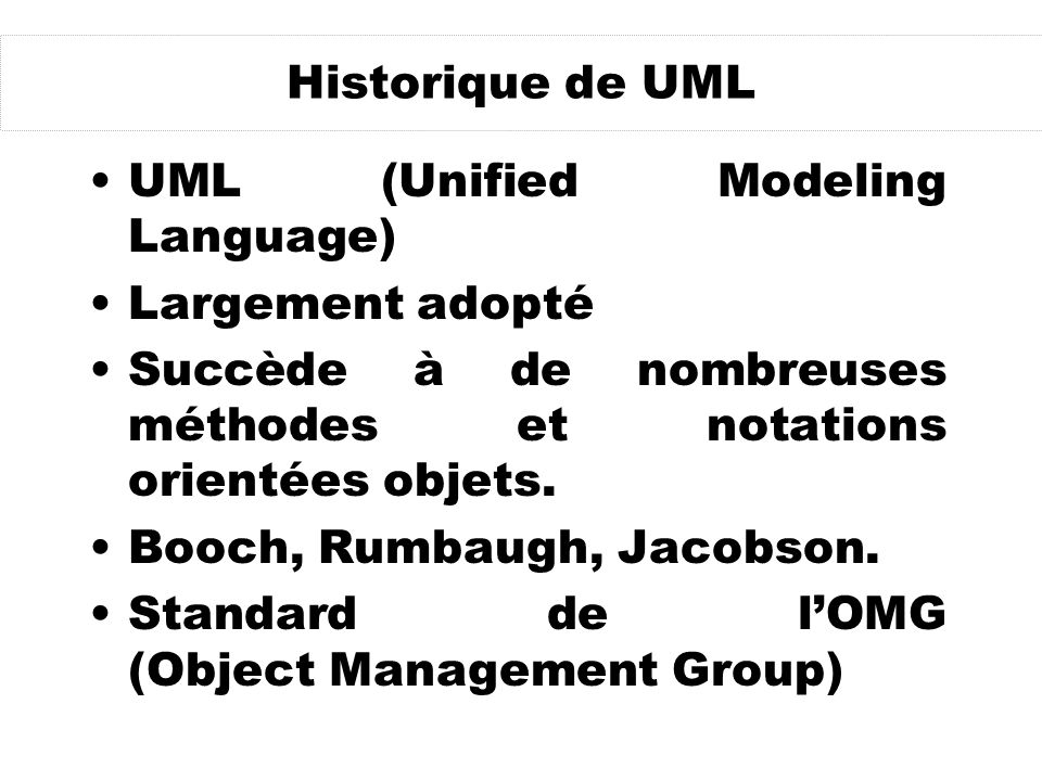 UML (Unified Modeling Language) Largement adopté