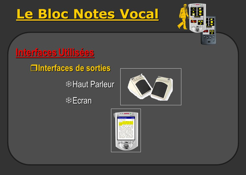 Le Bloc Notes Vocal Interfaces Utilisées Interfaces de sorties