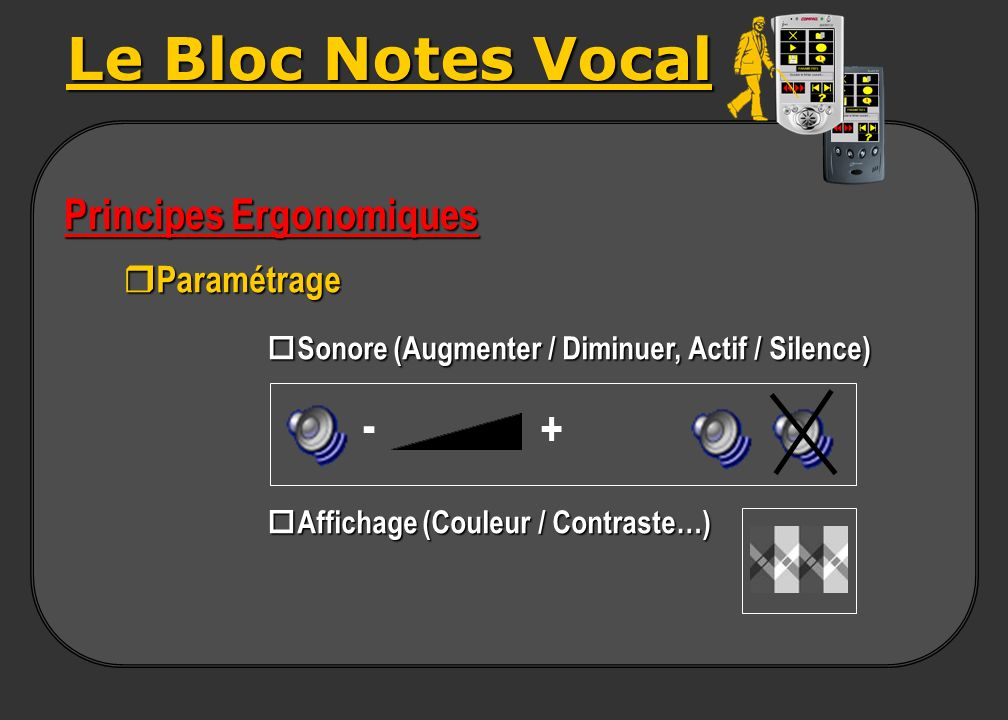 Le Bloc Notes Vocal - + Principes Ergonomiques Paramétrage