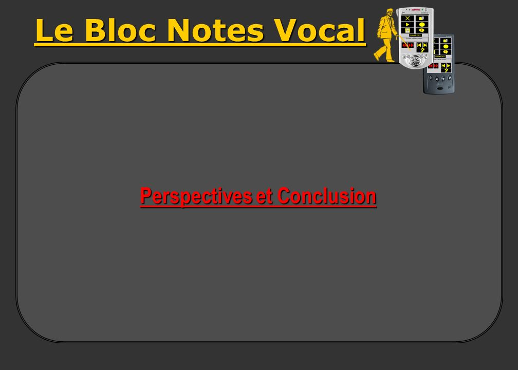 Le Bloc Notes Vocal Perspectives et Conclusion