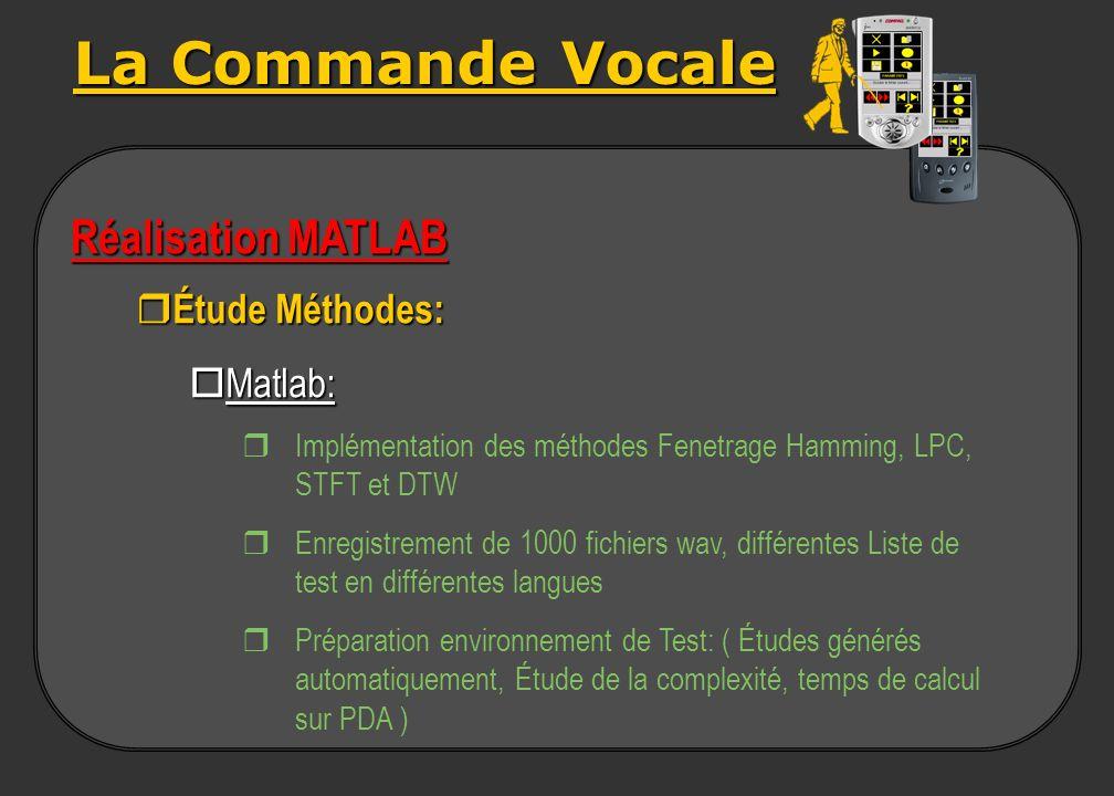 La Commande Vocale Réalisation MATLAB Étude Méthodes: oMatlab: