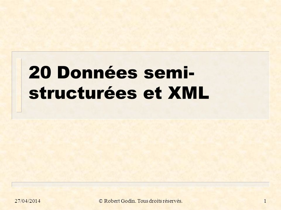20 Données semi-structurées et XML