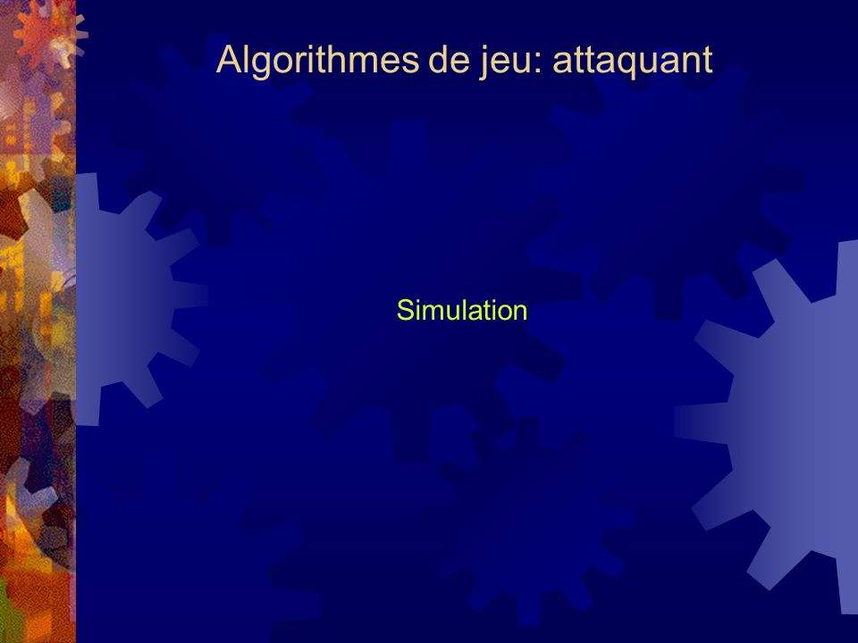 Algorithmes de jeu: attaquant