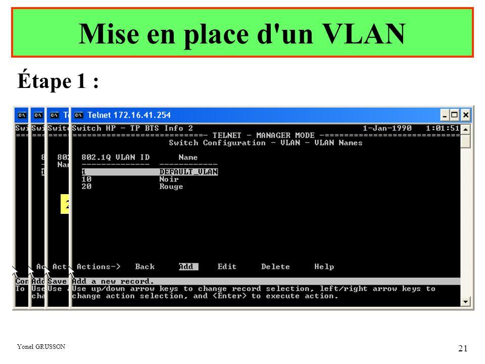 Mise en place d un VLAN Étape 1 : 1 – Saisir Numéro du VLAN