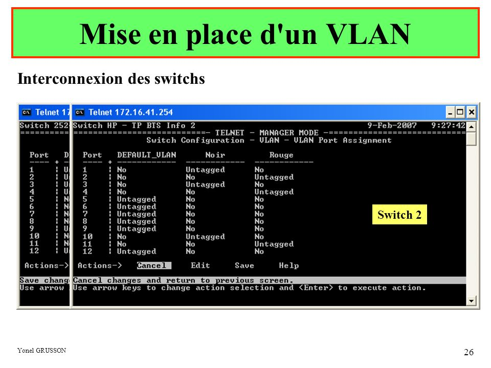 Mise en place d un VLAN Interconnexion des switchs Switch 2 Switch 1