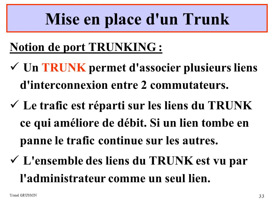Mise en place d un Trunk Notion de port TRUNKING :