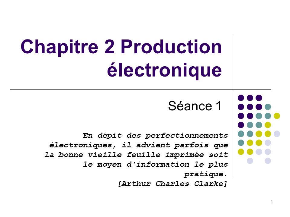 Chapitre 2 Production électronique