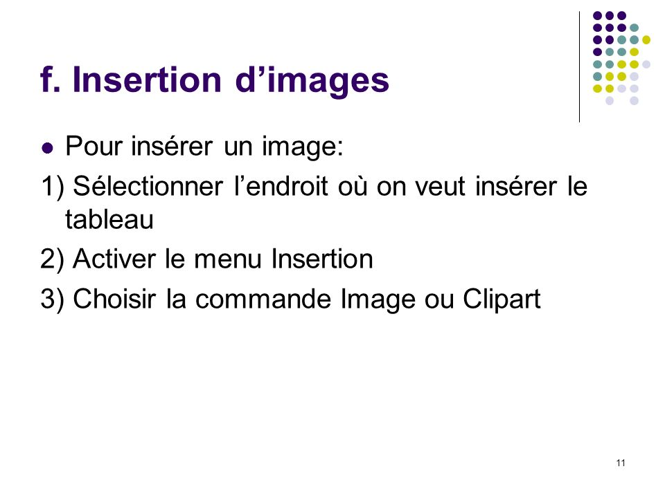 f. Insertion d'images Pour insérer un image:
