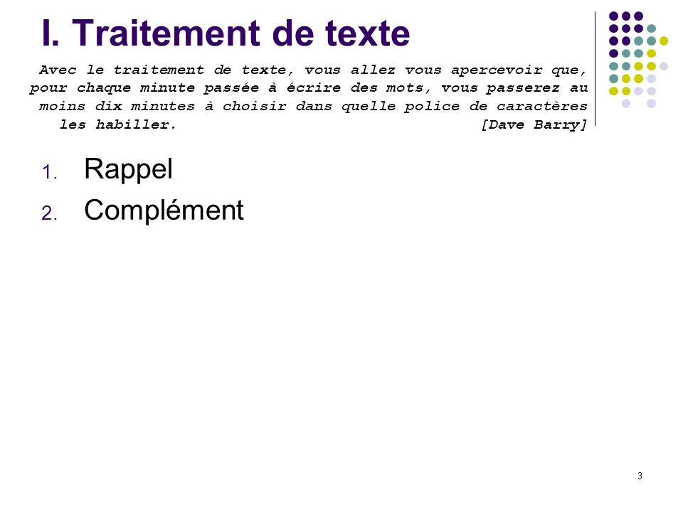 I. Traitement de texte Rappel Complément