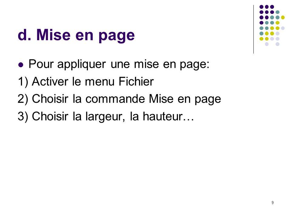 d. Mise en page Pour appliquer une mise en page: