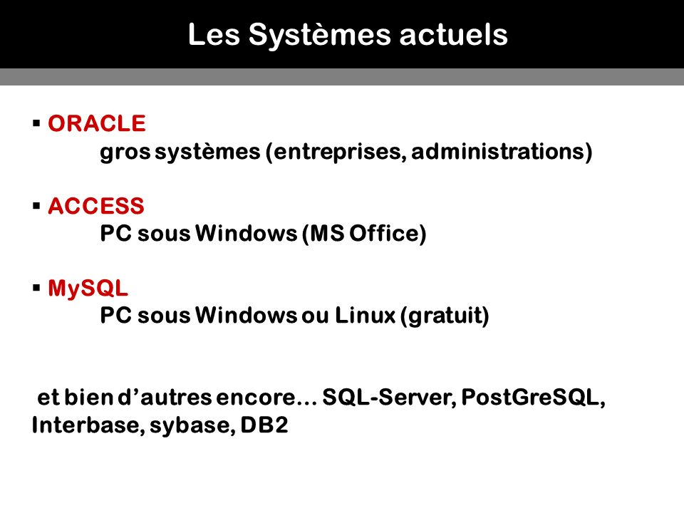 Les Systèmes actuels ORACLE