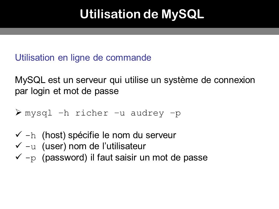 Utilisation de MySQL Utilisation en ligne de commande
