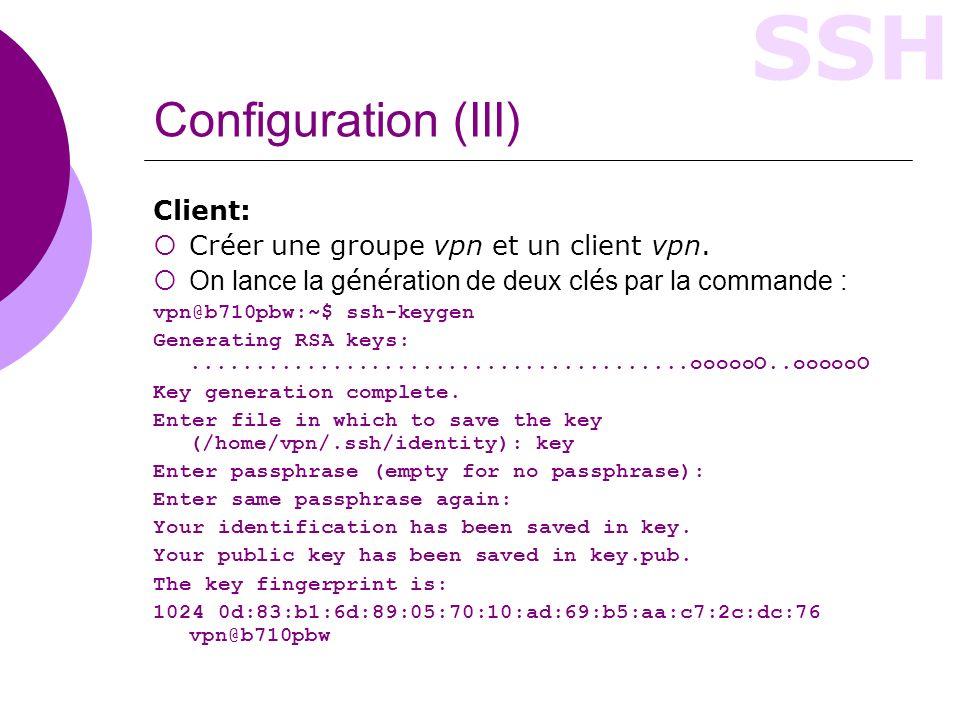 Configuration (III) Client: Créer une groupe vpn et un client vpn.