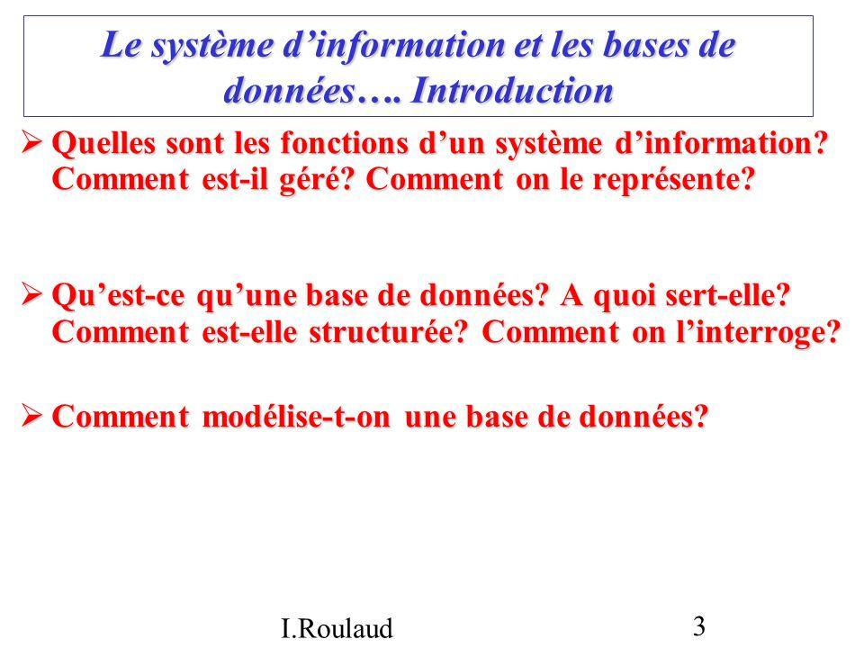Le système d'information et les bases de données…. Introduction