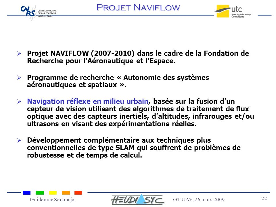 Projet Naviflow Projet NAVIFLOW (2007-2010) dans le cadre de la Fondation de Recherche pour l Aéronautique et l Espace.