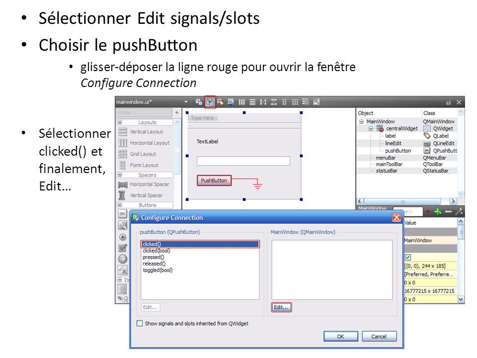 Sélectionner Edit signals/slots Choisir le pushButton