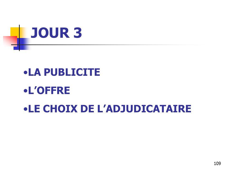 JOUR 3 LA PUBLICITE L'OFFRE LE CHOIX DE L'ADJUDICATAIRE