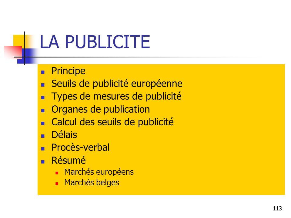 LA PUBLICITE Principe Seuils de publicité européenne