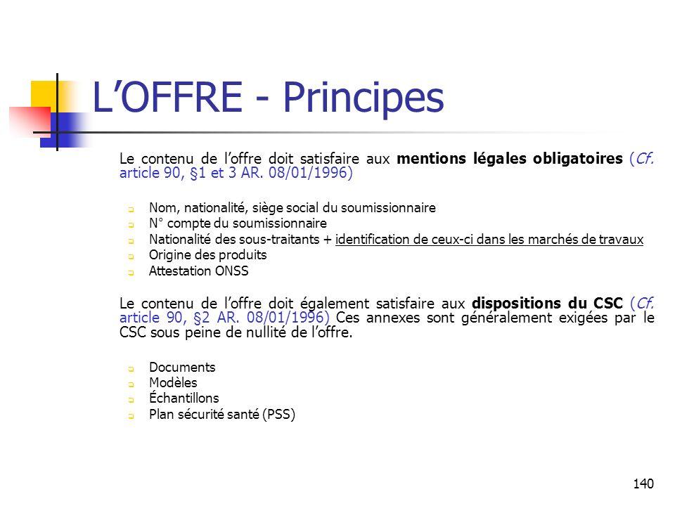 L'OFFRE - Principes Le contenu de l'offre doit satisfaire aux mentions légales obligatoires (Cf. article 90, §1 et 3 AR. 08/01/1996)