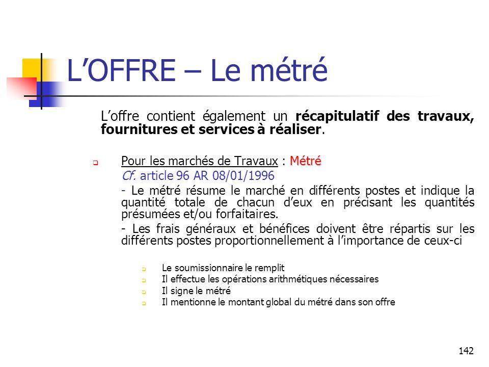 L'OFFRE – Le métré L'offre contient également un récapitulatif des travaux, fournitures et services à réaliser.