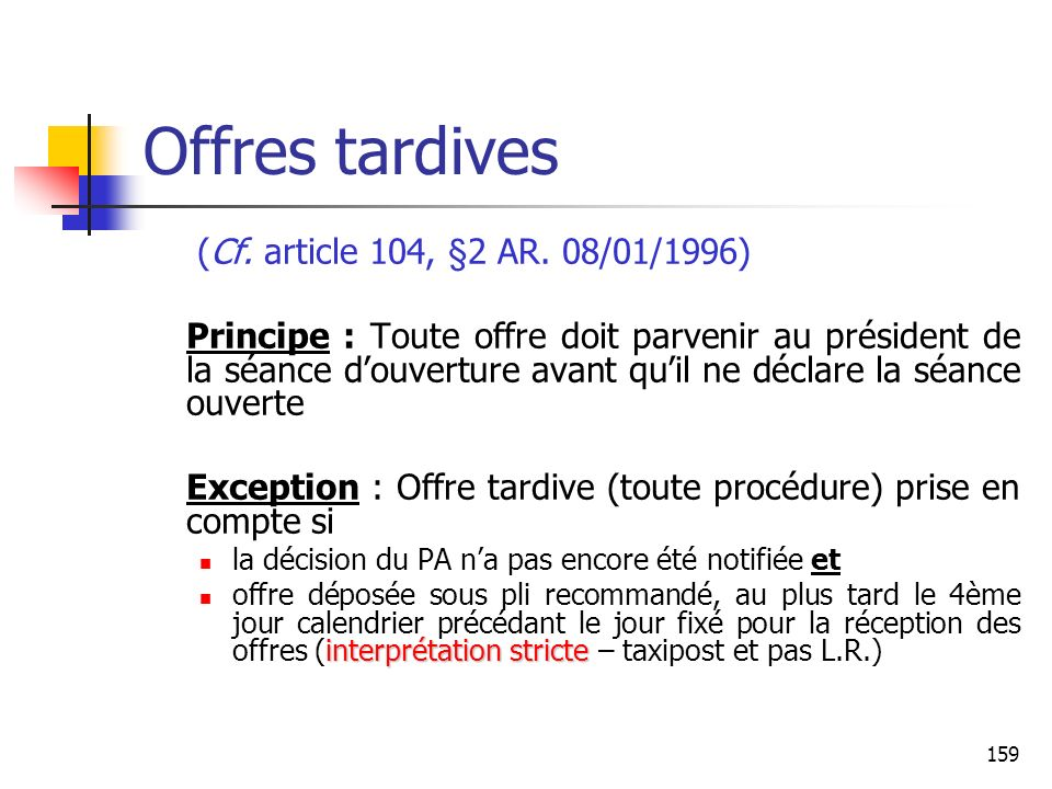 Offres tardives (Cf. article 104, §2 AR. 08/01/1996)