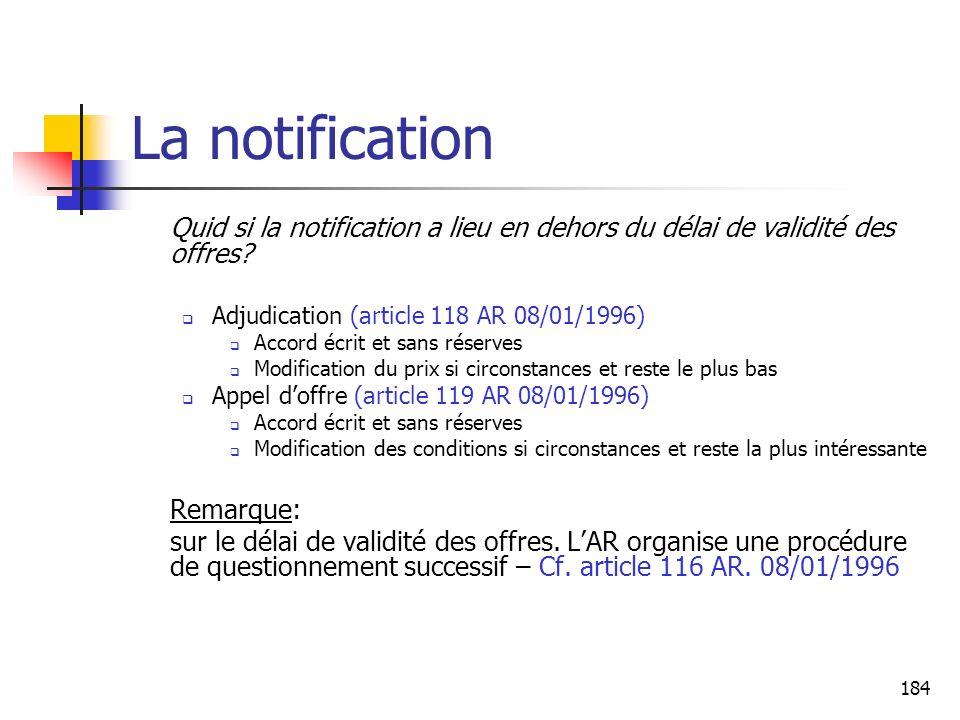 La notification Quid si la notification a lieu en dehors du délai de validité des offres Adjudication (article 118 AR 08/01/1996)
