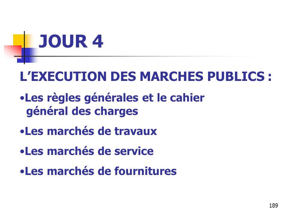 JOUR 4 L'EXECUTION DES MARCHES PUBLICS :