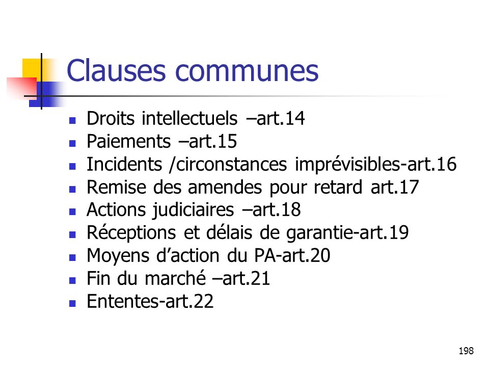 Clauses communes Droits intellectuels –art.14 Paiements –art.15