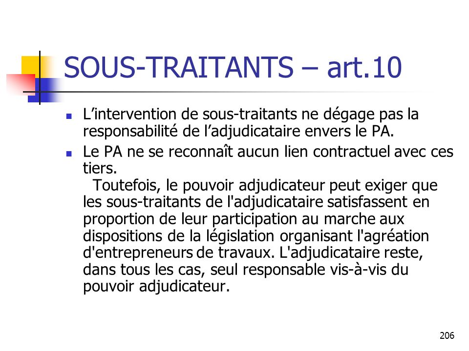 SOUS-TRAITANTS – art.10 L'intervention de sous-traitants ne dégage pas la responsabilité de l'adjudicataire envers le PA.