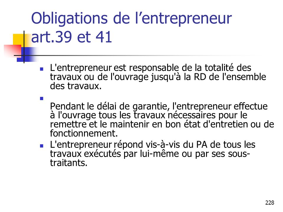 Obligations de l'entrepreneur art.39 et 41