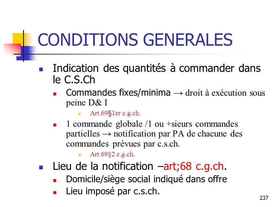 CONDITIONS GENERALES Indication des quantités à commander dans le C.S.Ch. Commandes fixes/minima → droit à exécution sous peine D& I.