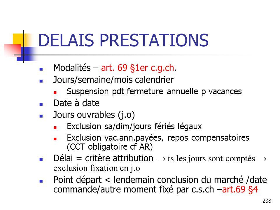 DELAIS PRESTATIONS Modalités – art. 69 §1er c.g.ch.