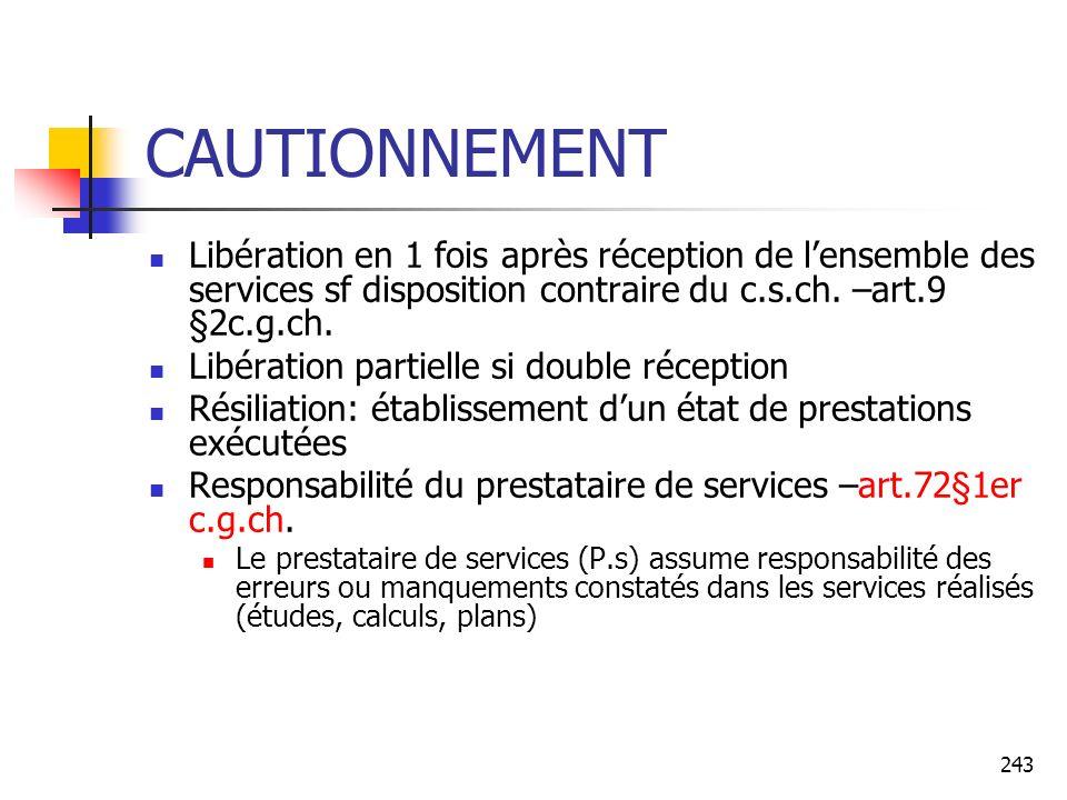 CAUTIONNEMENT Libération en 1 fois après réception de l'ensemble des services sf disposition contraire du c.s.ch. –art.9 §2c.g.ch.