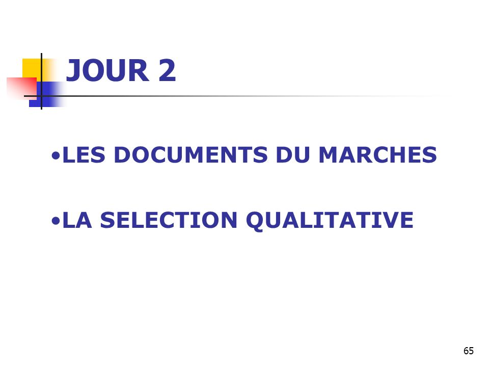 JOUR 2 LES DOCUMENTS DU MARCHES LA SELECTION QUALITATIVE