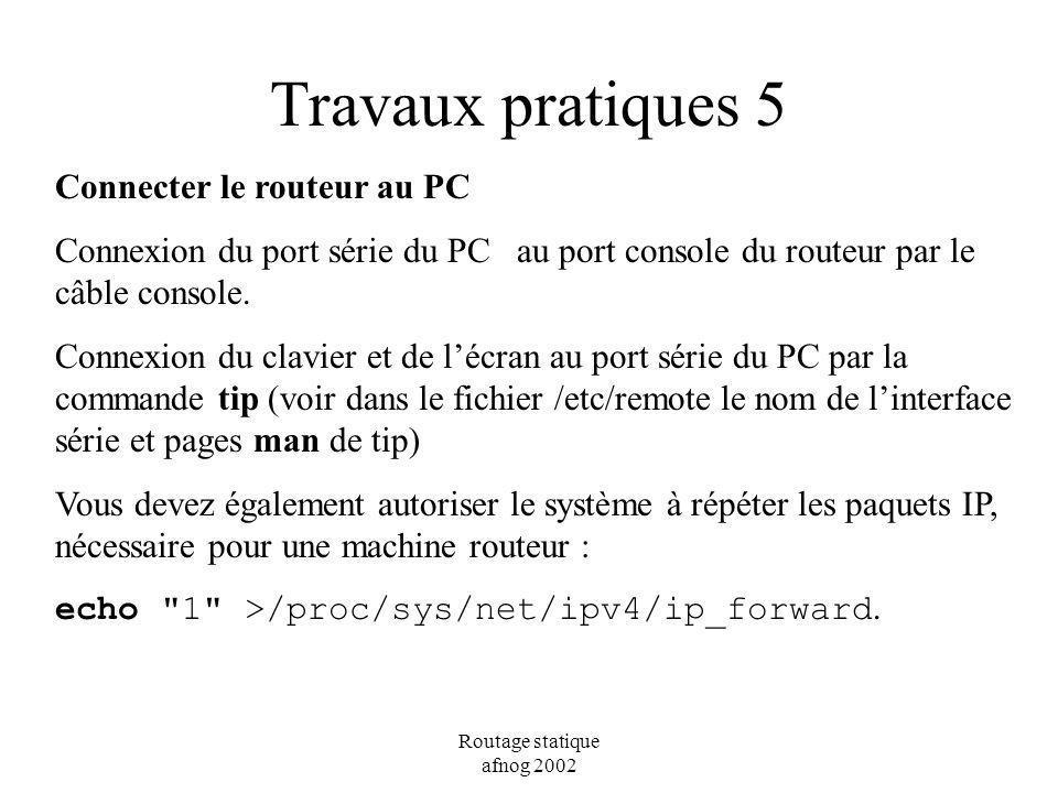 Travaux pratiques 5 Connecter le routeur au PC