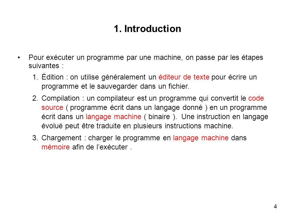 1. Introduction Pour exécuter un programme par une machine, on passe par les étapes suivantes :