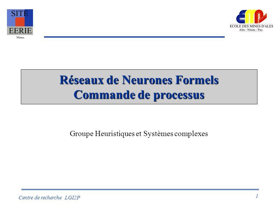 Réseaux de Neurones Formels Commande de processus