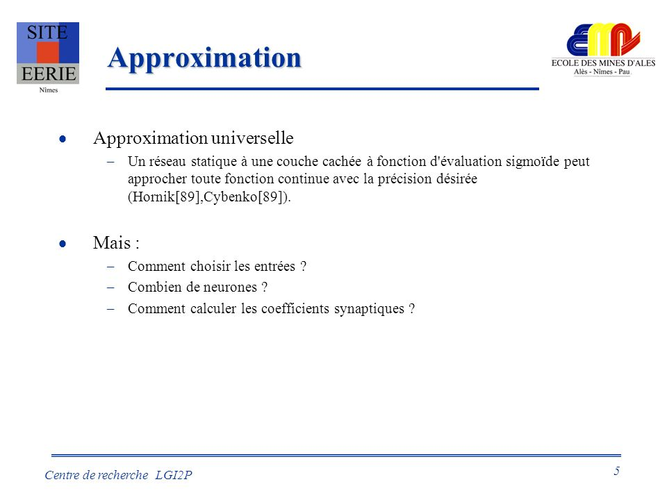 Approximation Approximation universelle Mais :