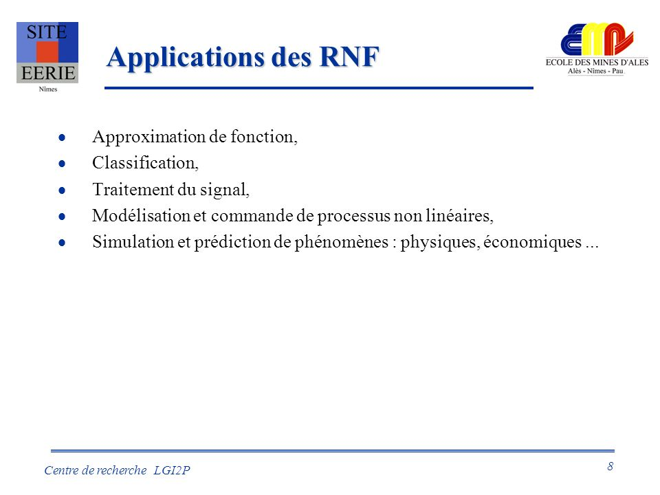 Applications des RNF Approximation de fonction, Classification,