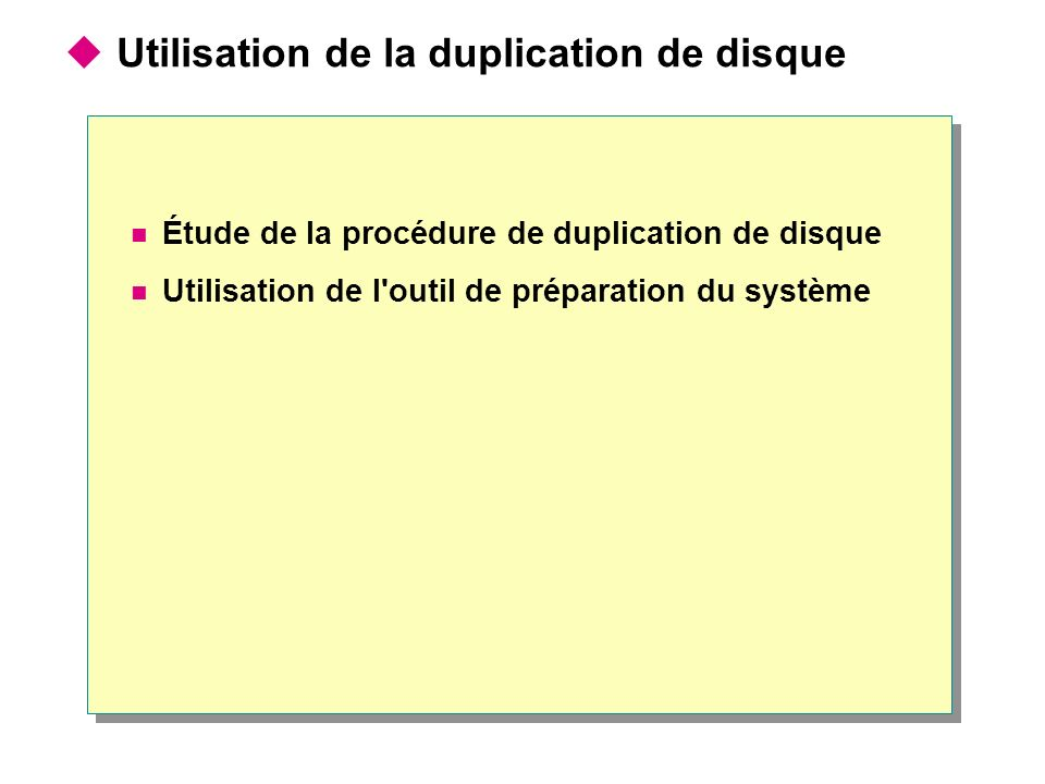 Utilisation de la duplication de disque