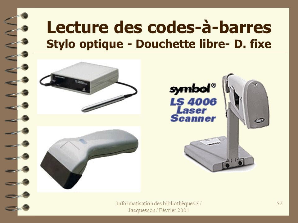 Lecture des codes-à-barres Stylo optique - Douchette libre- D. fixe