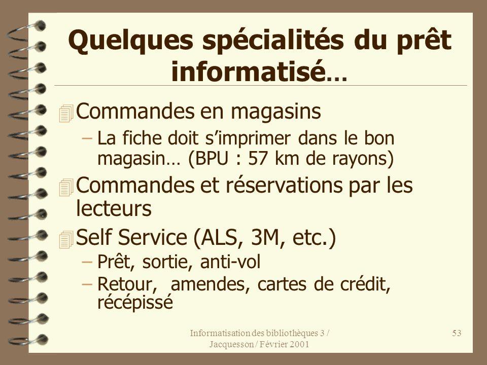 Quelques spécialités du prêt informatisé...
