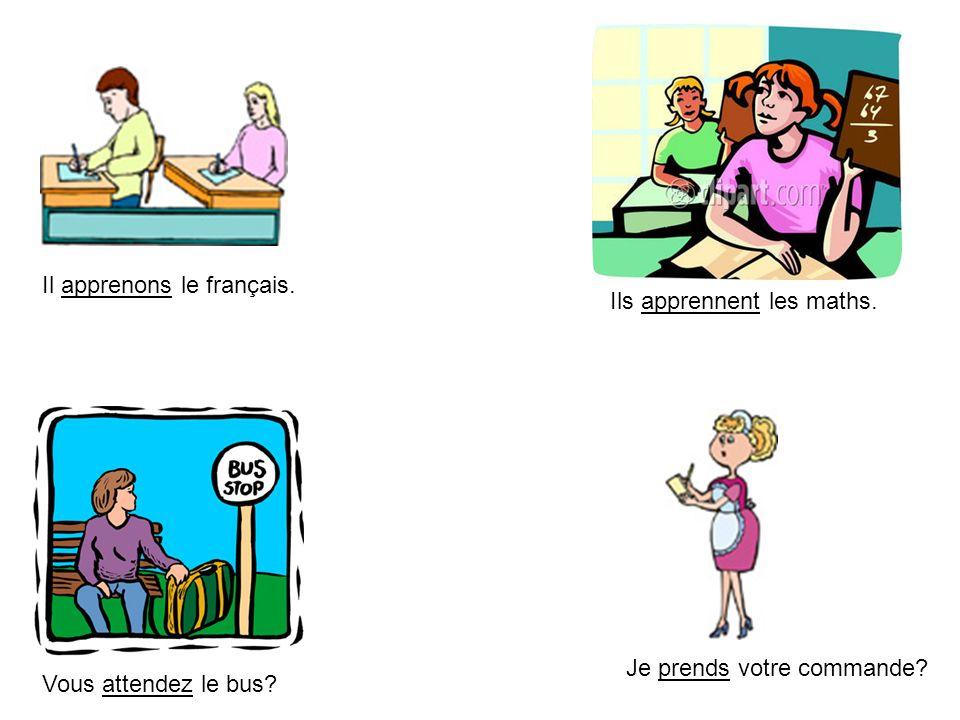 Il apprenons le français.