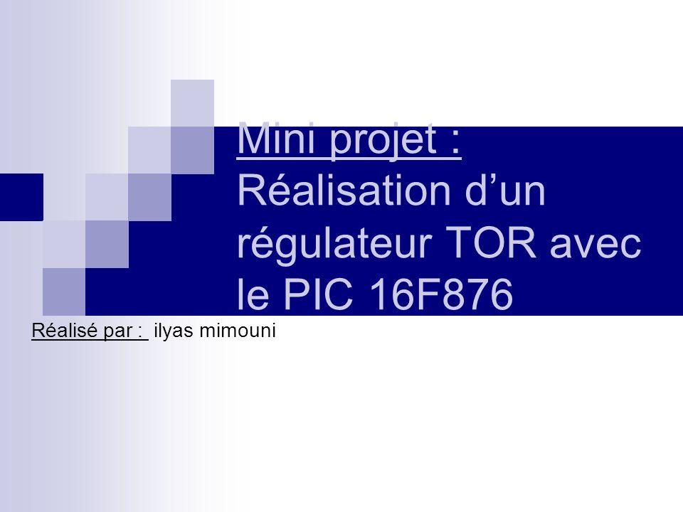 Mini projet : Réalisation d'un régulateur TOR avec le PIC 16F876